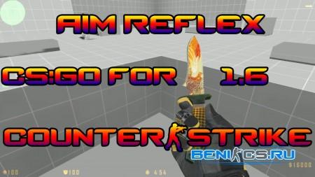 CS:GO Aim_Reflex maps For CS 1.6 » Плагины, модели оружия, готовые сборки серверов для CS 1.6, CS:GO, CSS